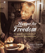 Hunger for Freedom : The Story of Food in the Life of Nelson Mandela - Anna Trapido