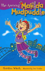 The Amazing Matilda Mudpuddle : Matilda Mudpuddle Series : Book 1 - Gordon Winch