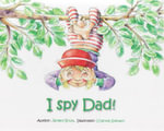 I Spy Dad - Janeen Brian