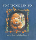 Too Tight, Benito! - Janeen Brian