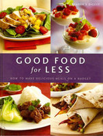 Good Food for Less : How to Make Delicious Meals on a Budget