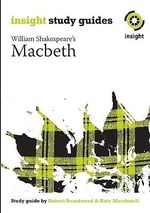 William Shakespeare's Macbeth : Text Guide - Clifton Thornton