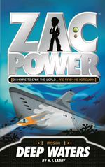 Zac Power : Deep Waters :  Deep Waters - H. I. Larry