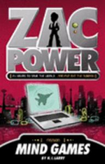 Zac Power: Mind Games :  Mind Games - H. I. Larry