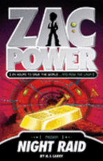 Zac Power : Night Raid : Zac Power Series : Book 6 - H. I. Larry