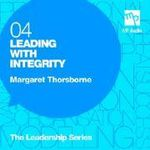 Leading with Integrity : MP Audio Leadership Series - Margaret Thorsborne