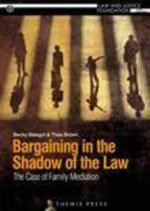 Bargaining in the Shadow of the Law : The Case of Family Mediation - Becky Batagol
