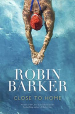 Close To Home - Robin Barker