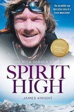 Spirit High : The Mick Parker Story - James Knight