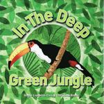 In the Deep Green Jungle - Angie Lionetto-Civa