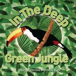 In the Deep Green Jungle : Includes Book and Two 30-Piece Jigsaws - Angie Lionetto-Civa