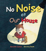 No Noise at Our House : The Story of Caves - Meredith Costain