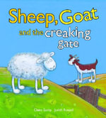 Sheep Goat and the Creaking Gate - Claire Saxby