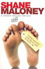 Stiff : A Murray Whelan Mystery S. - Shane Maloney