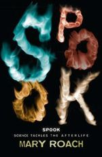 Spook : Science Tackles the Afterlife - Mary Roach