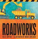 Roadworks - Sally Sutton