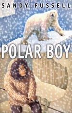 Polar Boy - Sandy Fussell