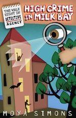 High Crime in Milk Bay : The Walk Right In Detective Agency Series : Book 2 - Moya Simons