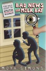 Bad News for Milk Bay : The Walk Right In Detective Agency Series : Book 4 - Moya Simons
