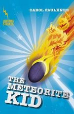 The Meteorite Kid : Lightning Strikes - Carol Faulkner