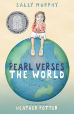 Pearl Verses the World - Sally Murphy