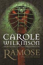 Prince in Exile : Ramose Series : Book 1 - Carole Wilkinson