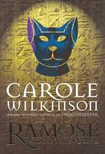 Ramose and the Tomb Robbers : Ramose Series : Book 2 - Carole Wilkinson