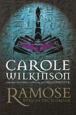 Sting of the Scorpion : Ramose Series : Book 3 - Carole Wilkinson