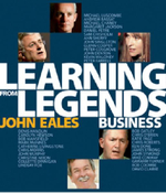 Learning from Legends - Business  - John Eales