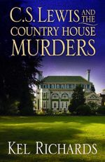 C.S. Lewis and the Country House Murders - Kel Richard