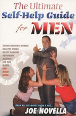 The Ultimate Self-help Guide for Men : Learn All the Moves From A Pro - Joe Novella