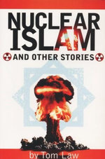 Nuclear Islam : And Other Stories - Tom Law