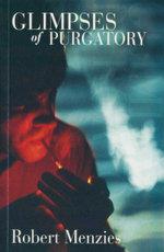 Glimpses of Purgatory - Robert Menzies