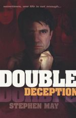 Double Deception : Sometimes, One Life is Not Enough - Stephen May