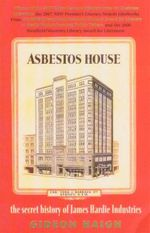 Asbestos House : The Secret History of James Hardie Industries - Gideon Haigh