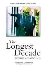 The Longest Decade - George Megalogenis