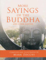 More Sayings of the Buddha and Other Masters