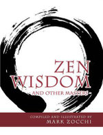 Zen Wisdom : And Other Masters - Mark Zocchi