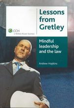 Lessons from Gretley : Mindful Leadership and the Law - Andrew Hopkins
