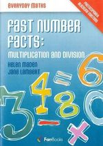 Fast Number Facts : Multiplication and Division - Helen Maden