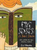 Five Senses : 15 Short Stories - Elli Housden
