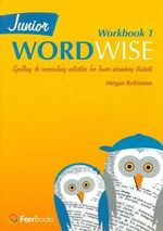 Junior Wordwise Book 1 : Vocabulary, Spelling & Word Building Activities - Megan Robinson