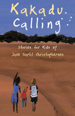 Kakadu Calling  :  Stories for Kids - Jane Christophersen
