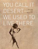 You Call it Desert - We Used to Live There. : We Used to Live There - Pat Lowe