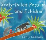 Scaly-Tailed Possum and Echidna - Cathy Goonak