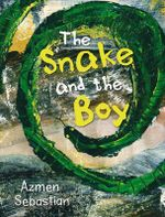 The Snake and the Boy - Azmen Sebastian