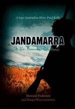 Jandamarra and the Bunuba Resistance - Howard Pedersen
