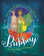 Bubbay : A Christmas Adventure - Josie Wowolla Boyle