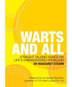 Warts and All : Straight-talking Advice on Life's Embarrassing Problems - Margaret Stearn