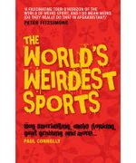 The World's Weirdest Sports : Bog Snorkelling, Dwyle Flonking, Goat Grabbing and More... - Paul Connolly